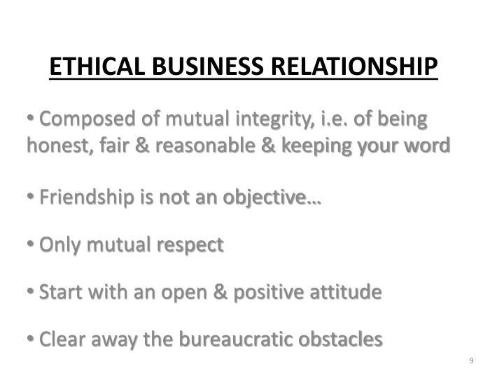 Composed of mutual integrity, i.e. of being honest, fair & reasonable & keeping your word