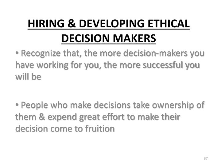 Recognize that, the more decision-makers you have working for you, the more successful you will be