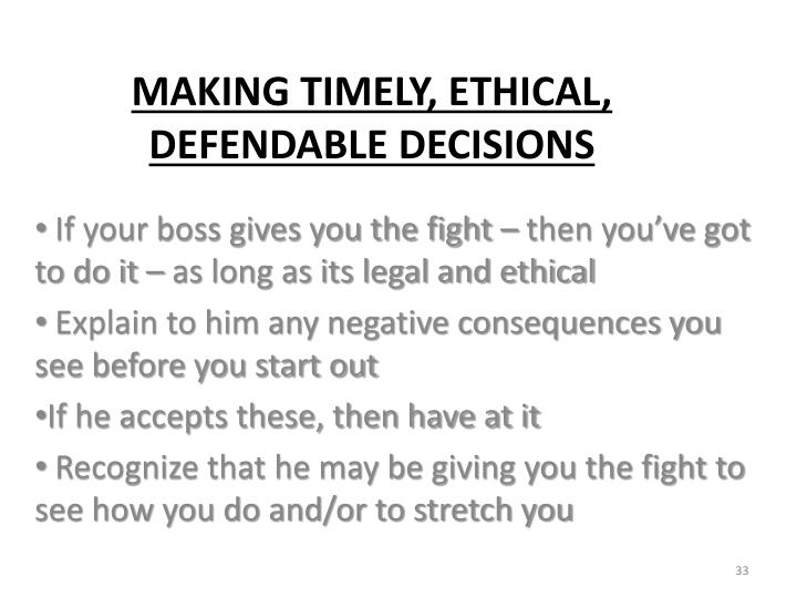 If your boss gives you the fight – then you've got to do it – as long as its legal and ethical