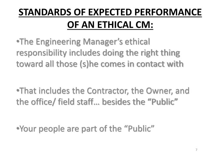 The Engineering Manager'sethical responsibility includes doing the right thing toward all those (s)he comes in contact with