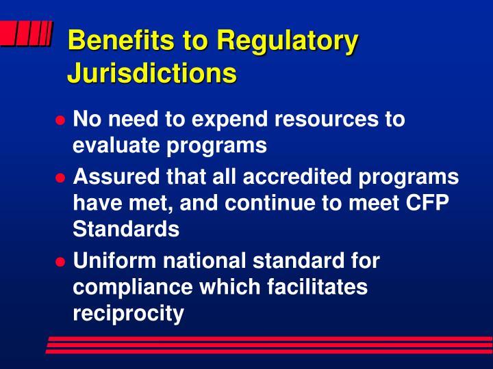 Benefits to Regulatory Jurisdictions