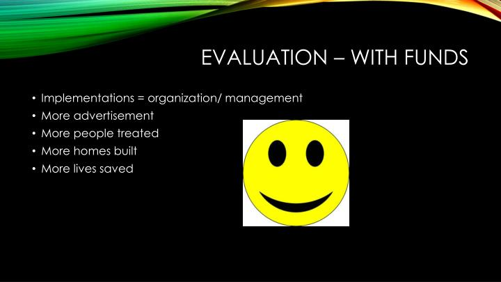 Evaluation – With Funds