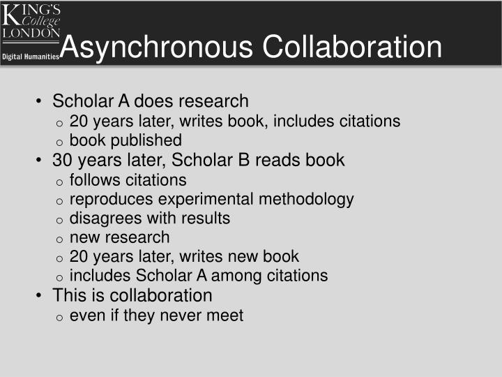 Asynchronous Collaboration