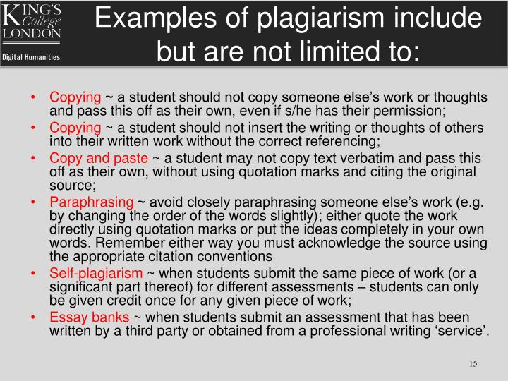 Examples of plagiarism include but are not limited to: