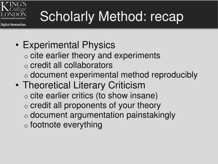 Scholarly Method: recap