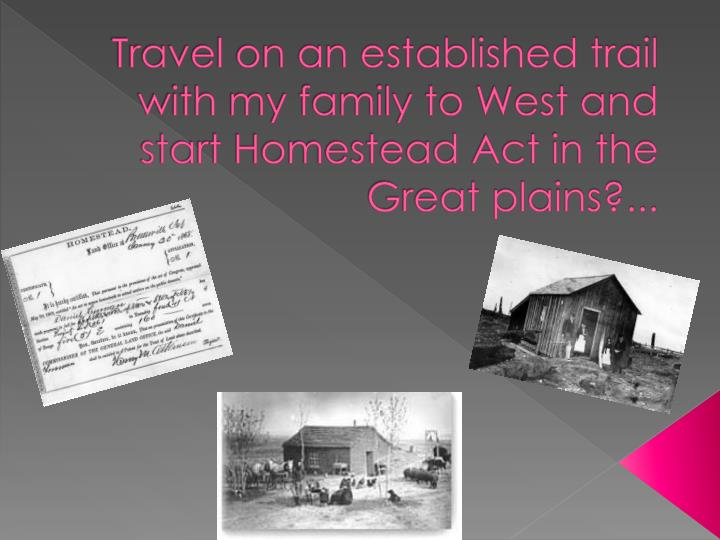 id the homestead act Homestead act of 1862: homestead act of 1862, in us history, significant legislative action that promoted the settlement and development of the american west it was also notable for the.