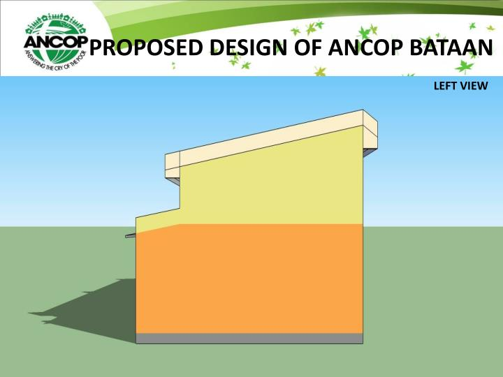 PROPOSED DESIGN OF ANCOP BATAAN