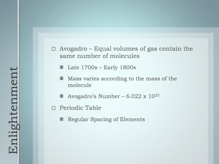 Avogadro – Equal volumes of gas contain the same number of molecules