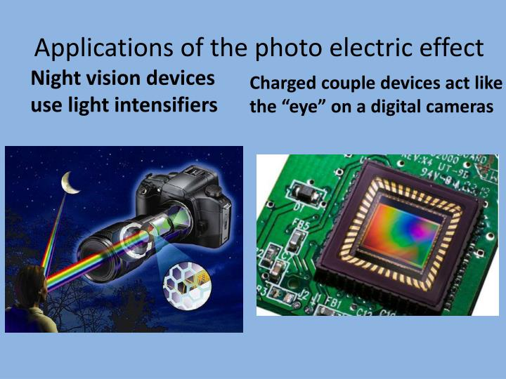 Applications of the photo electric effect