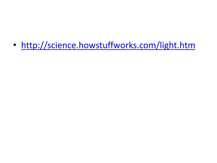 http://science.howstuffworks.com/light.htm