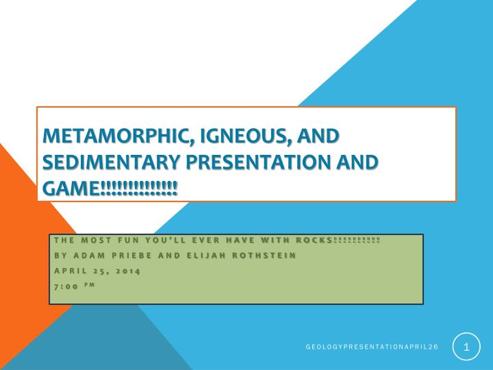 Metamorphic igneous and sedimentary presentation and game