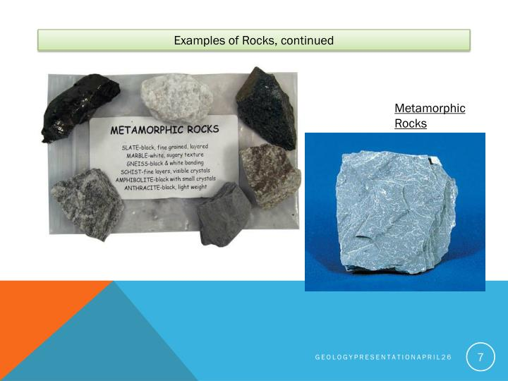 Examples of Rocks, continued