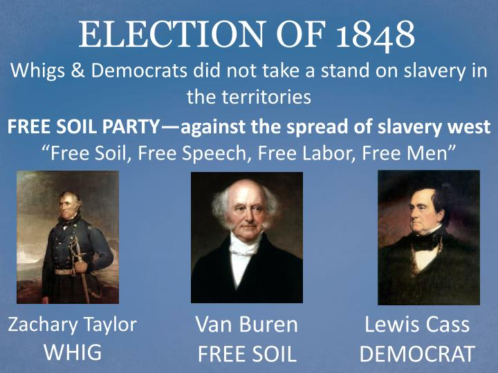 Whigs & Democrats did not take a stand on slavery in the territories