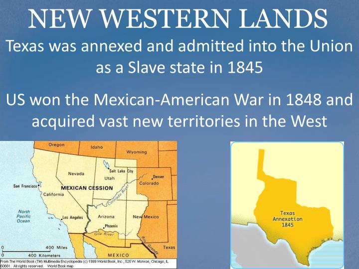 Texas was annexed and admitted into the Union as a Slave state in 1845