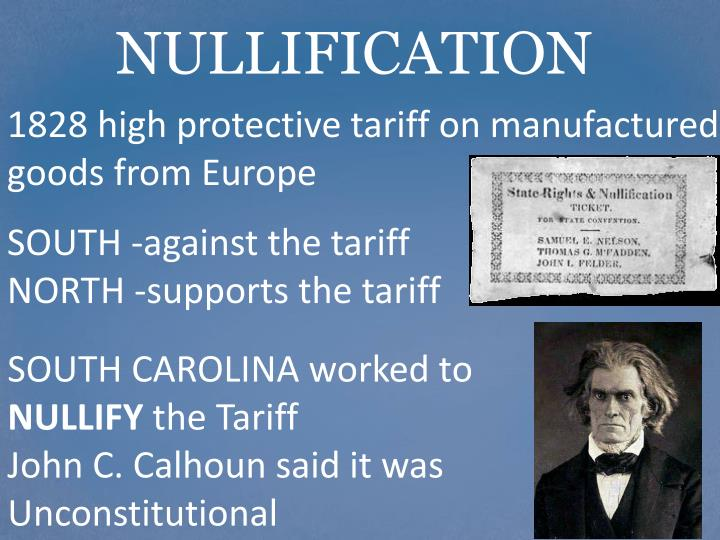 1828 high protective tariff on manufactured goods from Europe