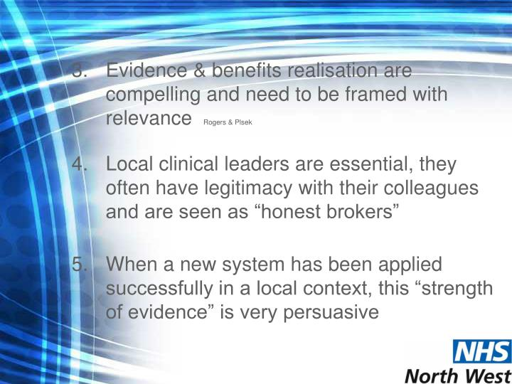 Evidence & benefits realisation are compelling and need to be framed with relevance