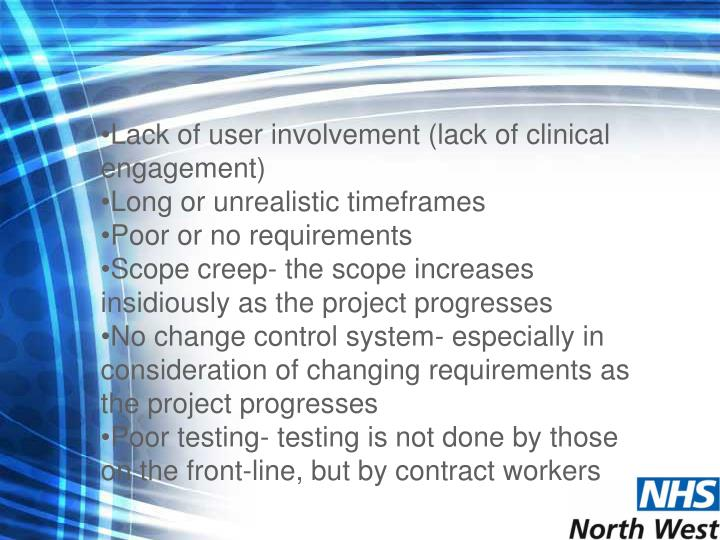 Lack of user involvement (lack of clinical engagement)