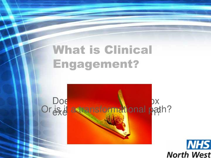 What is Clinical Engagement