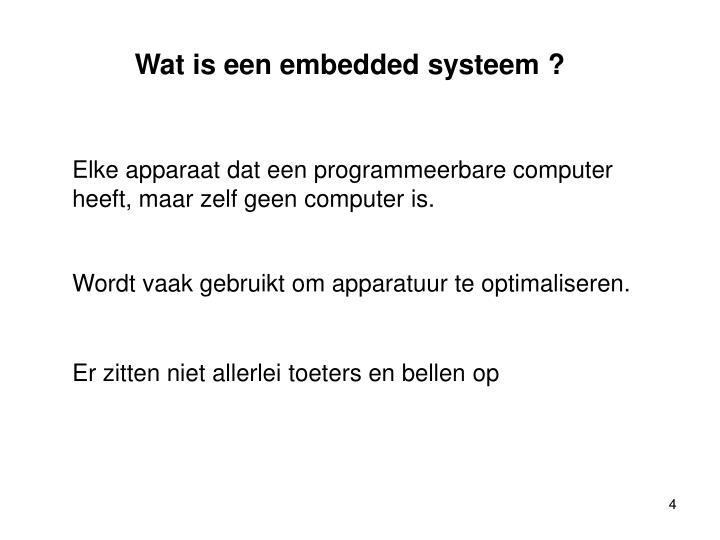 Wat is een embedded systeem ?