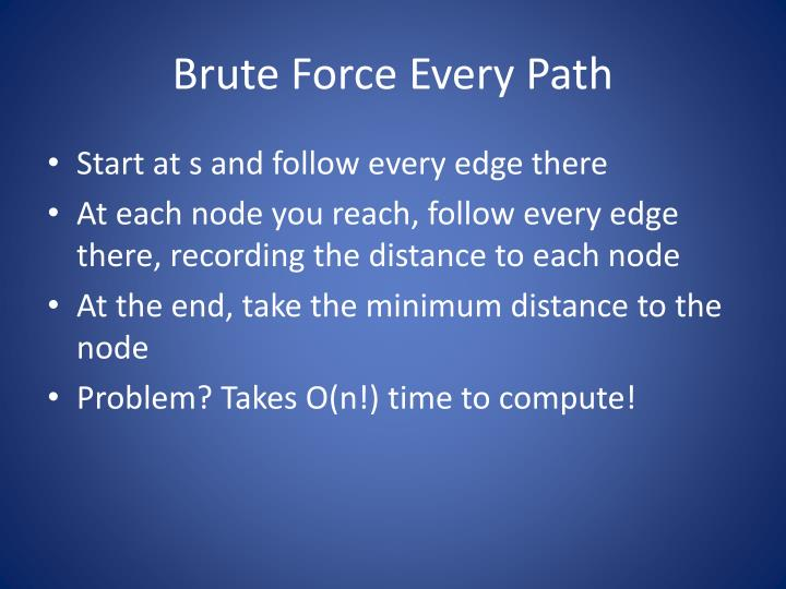 Brute Force Every Path
