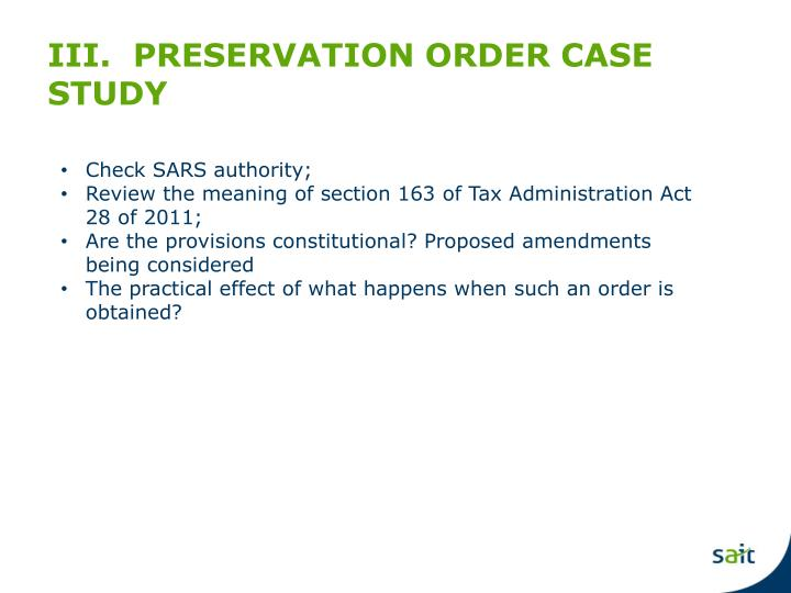 III.  PRESERVATION ORDER CASE STUDY