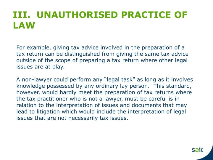 III.  UNAUTHORISED PRACTICE OF LAW