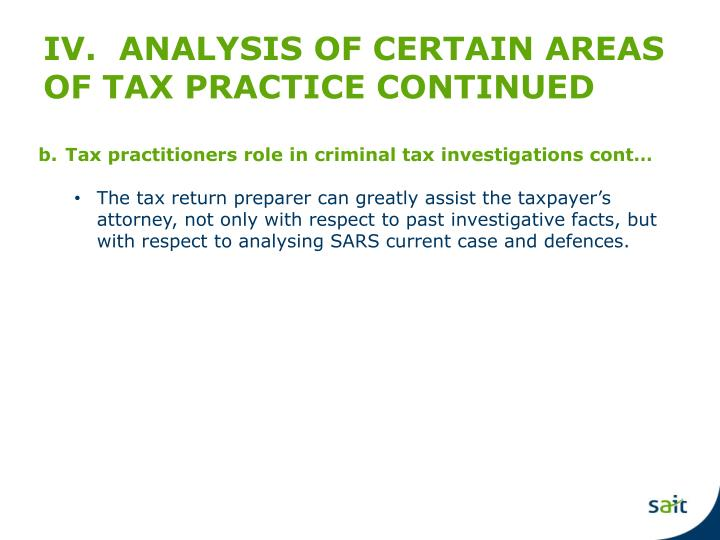IV.  ANALYSIS OF CERTAIN AREAS OF TAX PRACTICE CONTINUED