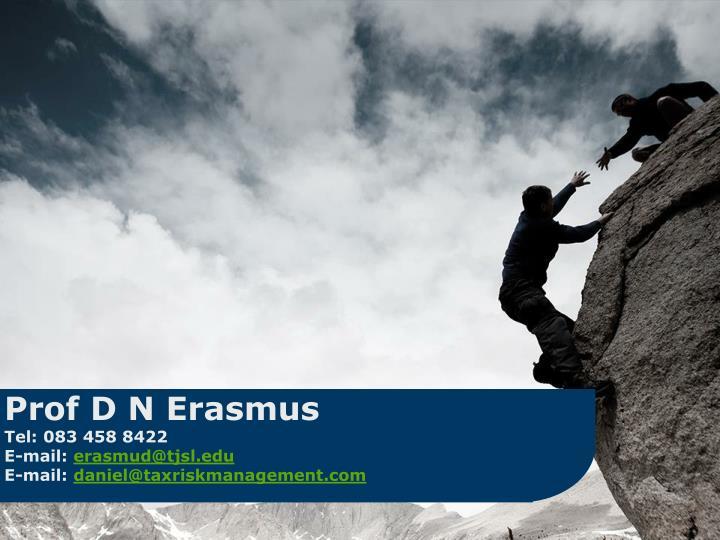 Prof D N Erasmus