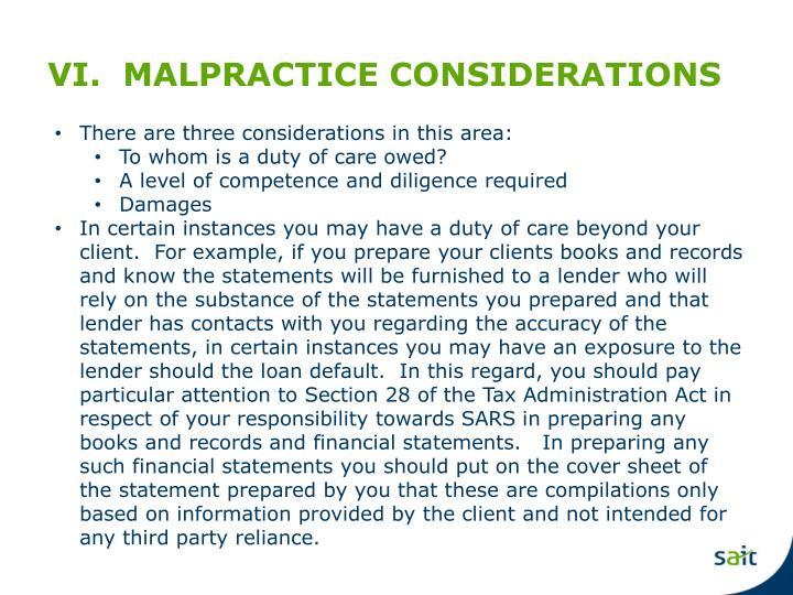 VI.  MALPRACTICE CONSIDERATIONS