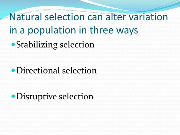 Natural selection can alter variation in a population in three ways