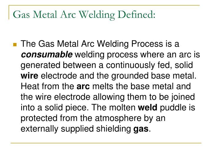 Gas Metal Arc Welding Defined: