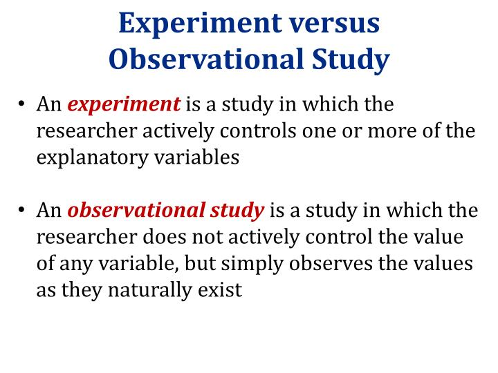 Experiment versus Observational Study