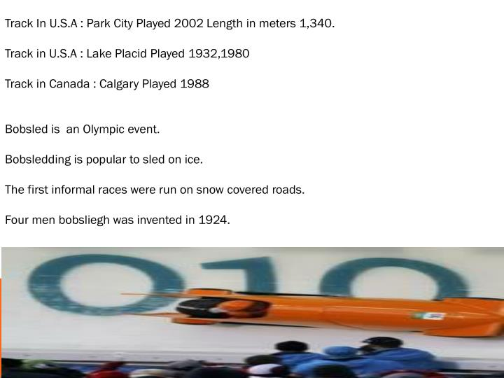 Track In U.S.A : Park City Played 2002 Length in meters 1,340.