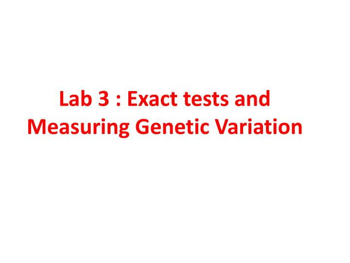 lab 3 exact tests and measuring genetic variation