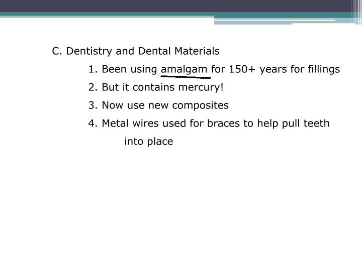 C. Dentistry and Dental Materials