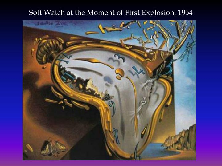 Soft Watch at the Moment of First Explosion, 1954