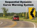 sequential dynamic curve warning system
