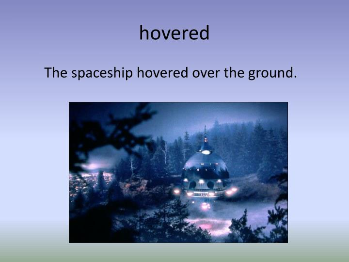 hovered