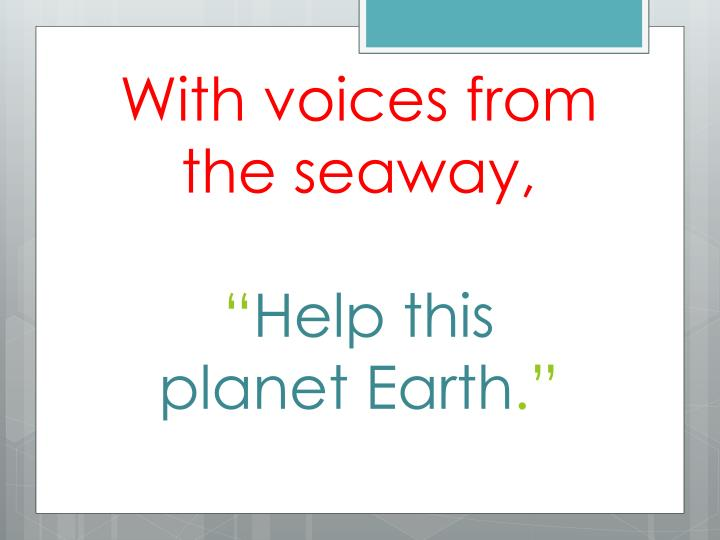 With voices from the seaway,