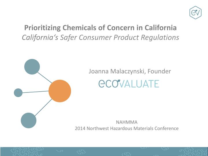Prioritizing chemicals of concern in california california s safer consumer product regulations