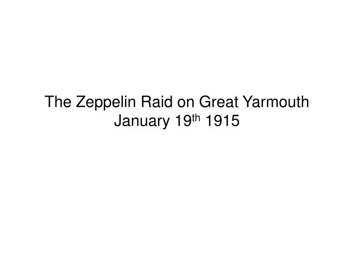 The Zeppelin Raid on Great Yarmouth