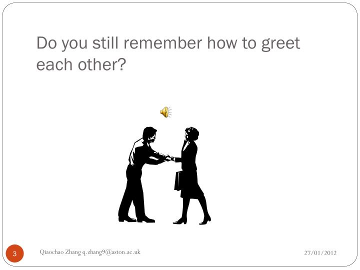 Do you still remember how to greet each other