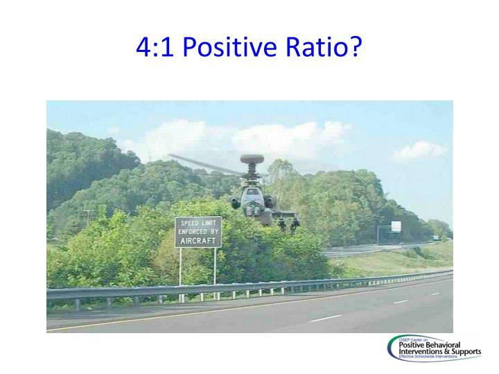 4:1 Positive Ratio?