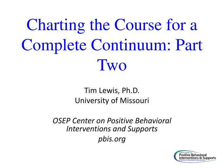 Charting the Course for a Complete Continuum: Part Two