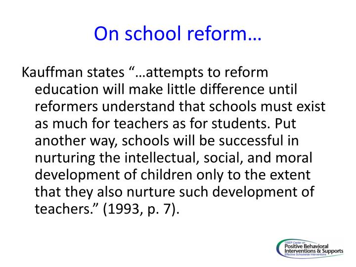 On school reform…