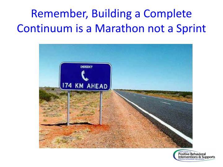 Remember, Building a Complete Continuum is a Marathon not a Sprint