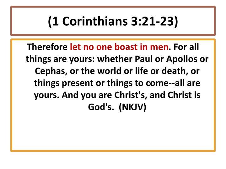 (1 Corinthians 3:21-23)