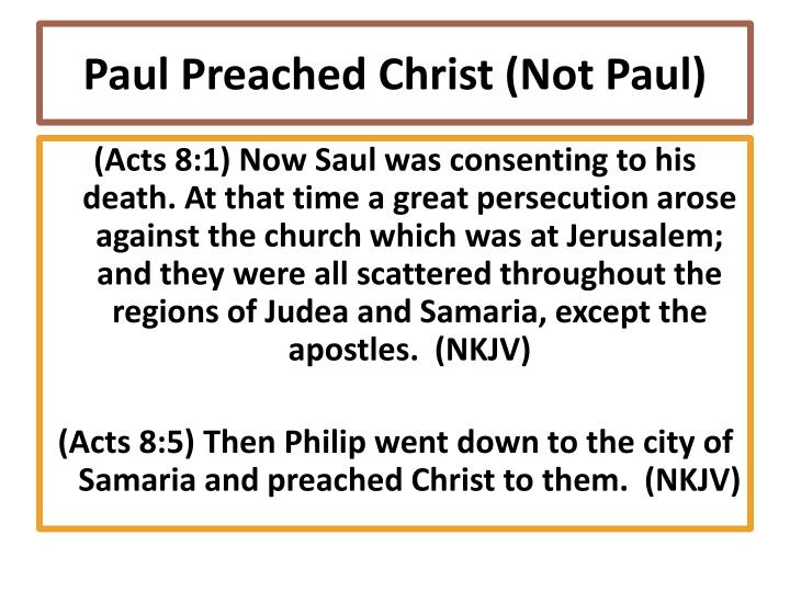 Paul Preached Christ (Not Paul)