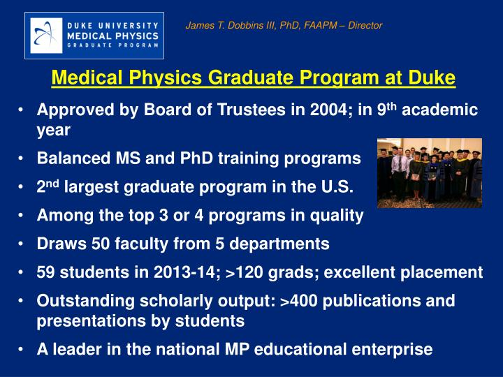 James T. Dobbins III, PhD, FAAPM – Director
