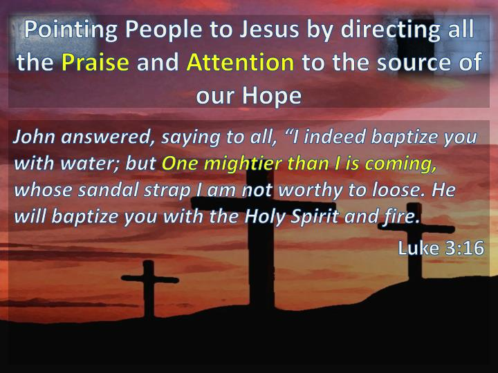 Pointing People to Jesus by directing all the